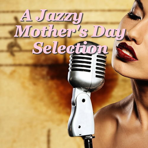 A Jazzy Mother's Day Selection de Various Artists