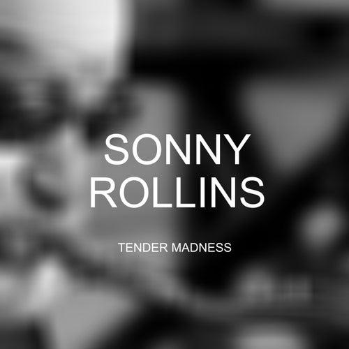 Tender Madness de Sonny Rollins