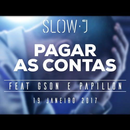 Pagar As Contas (feat. Gson & Papillon) - Single de Slow J