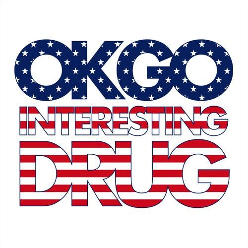 Interesting Drug by OK Go