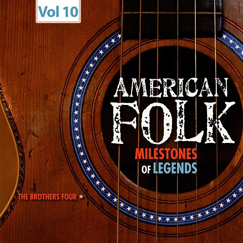Milestones of Legends - American Folk, Vol. 10 de The Brothers Four