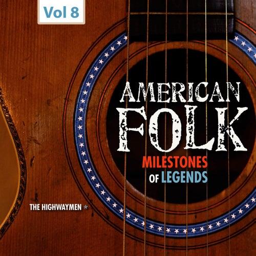 Milestones of Legends - American Folk, Vol. 8 by The Highwaymen