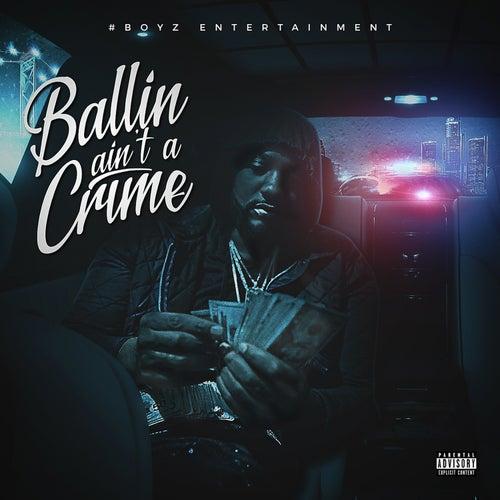 Ballin Ain't a Crime by Peezy