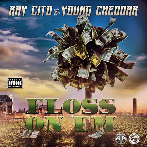 Floss On Em (feat. Young Cheddar) von Raycito