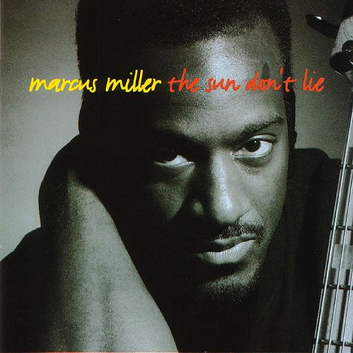 The Sun Don't Lie von Marcus Miller
