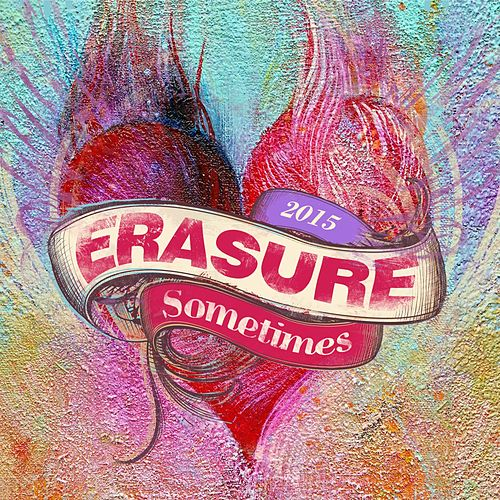 Sometimes - 2015 by Erasure