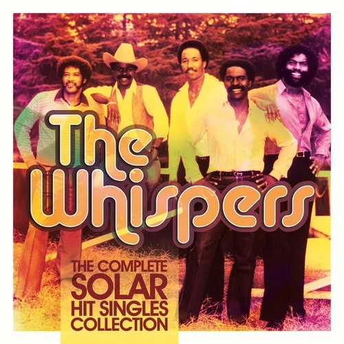 The Complete Solar Hit Singles Collection de The Whispers