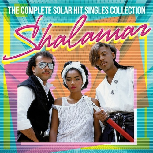 The Complete Solar Singles Hit Collection de Shalamar