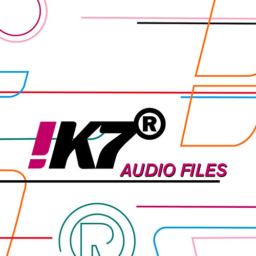 !K7 Audio Files von Various Artists