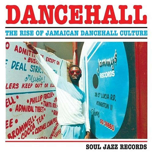 Dancehall: The Rise Of Jamaican Dancehall Culture von Various Artists