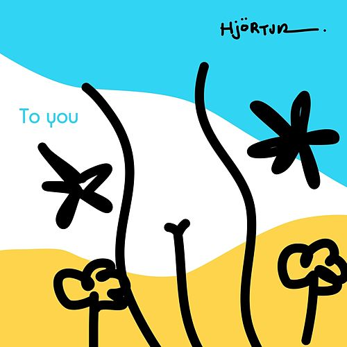 To You by Hjortur