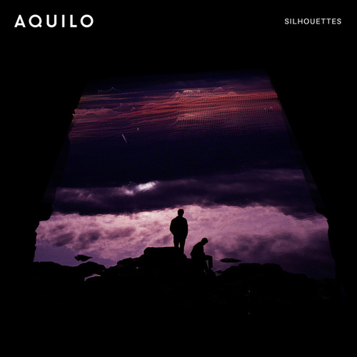 Silhouettes by Aquilo