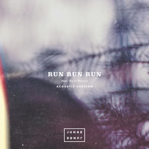 Run Run Run (Acoustic) by Junge Junge
