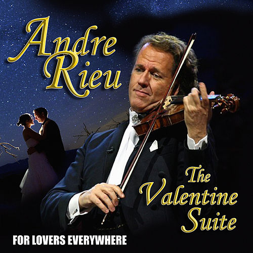Andre Rieu - The Valentine Suite by André Rieu