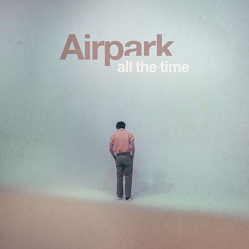 All the Time by Airpark