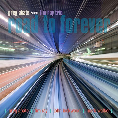 Road to Forever by Greg Abate