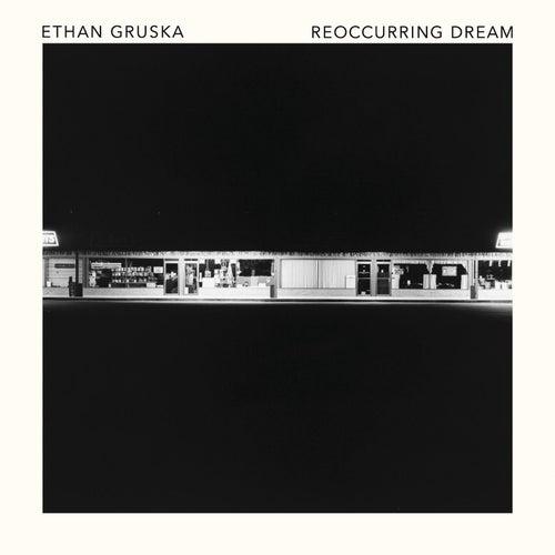 Reoccurring Dream by Ethan Gruska
