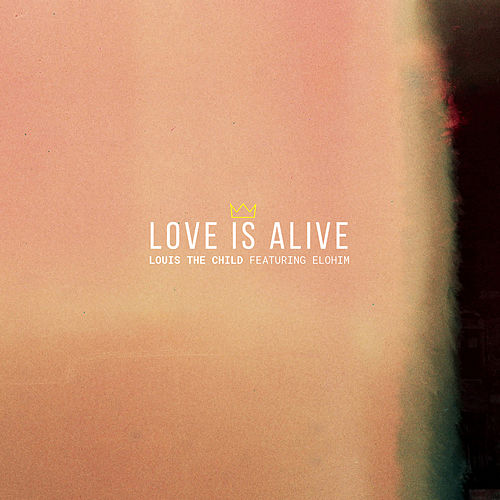 Love Is Alive by Louis The Child