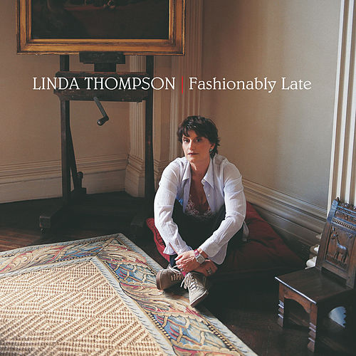 Fashionably Late von Linda Thompson