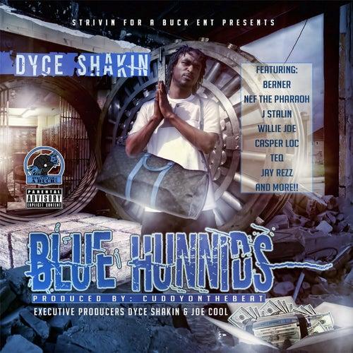 Blue Hunnids by Dyce Shakin