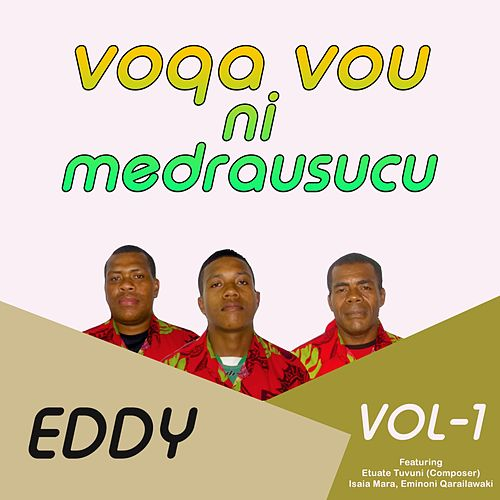 Voqa Vou Ni Medrausucu, Vol. 1 de Eddy