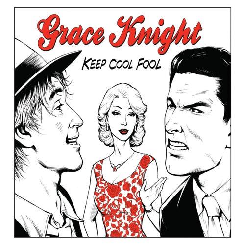 Keep Cool Fool von Grace Knight