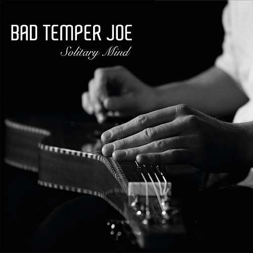 Solitary Mind by Bad Temper Joe