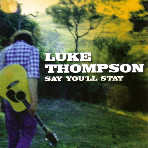 Say You'll Stay by Luke Thompson