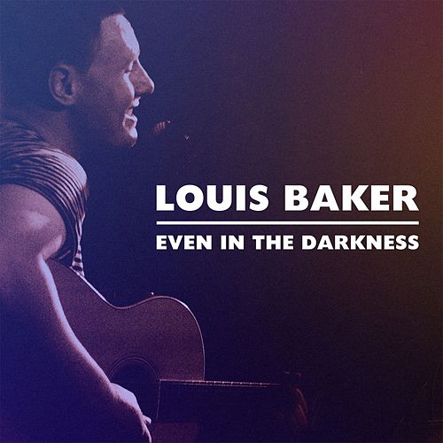 Even in the Darkness di Louis Baker