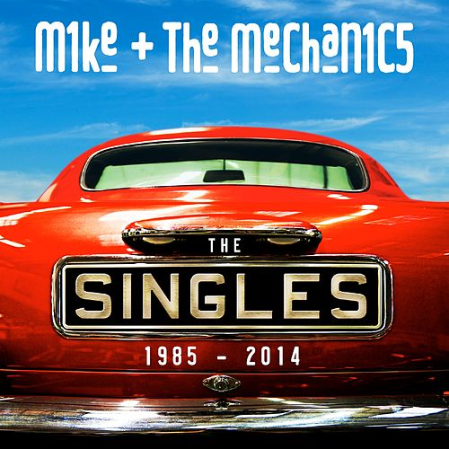 The Singles 1985 - 2014 de Mike + the Mechanics