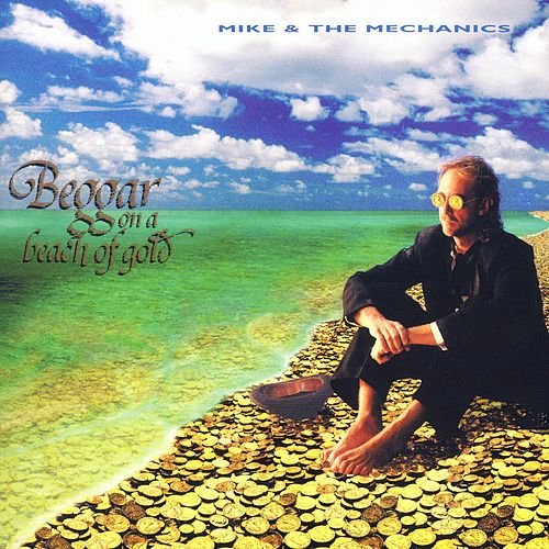 Beggar On a Beach of Gold de Mike + the Mechanics