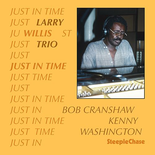 Just in Time by Larry Willis