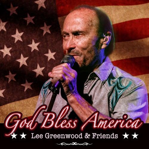 Lee Greenwood & Friends: God Bless America de Various Artists