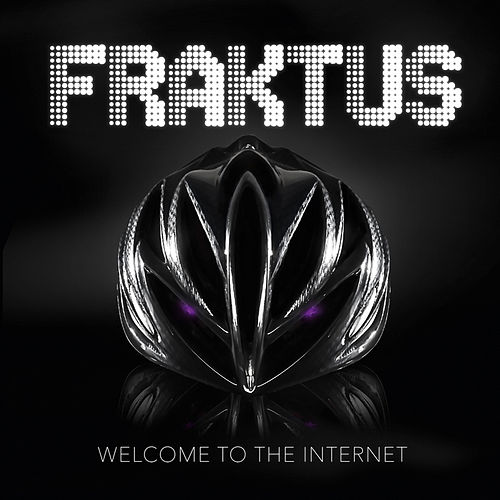 Welcome to the Internet by Fraktus