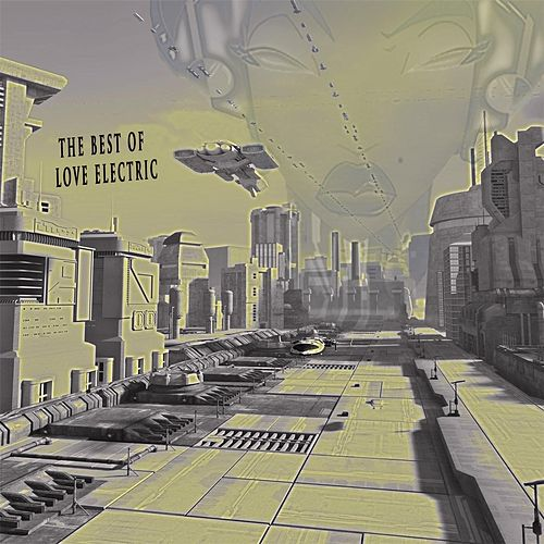 The Best of Love Electric de A Love Electric