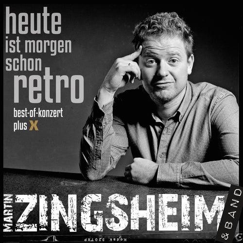 Heute ist morgen schon retro (Live) by Martin Zingsheim