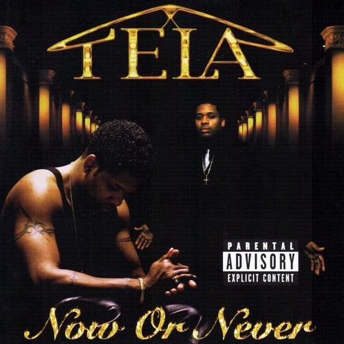 Now or Never von Tela