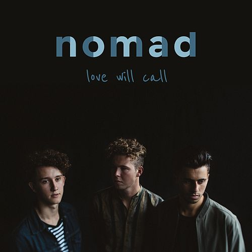 Love Will Call by Nomad