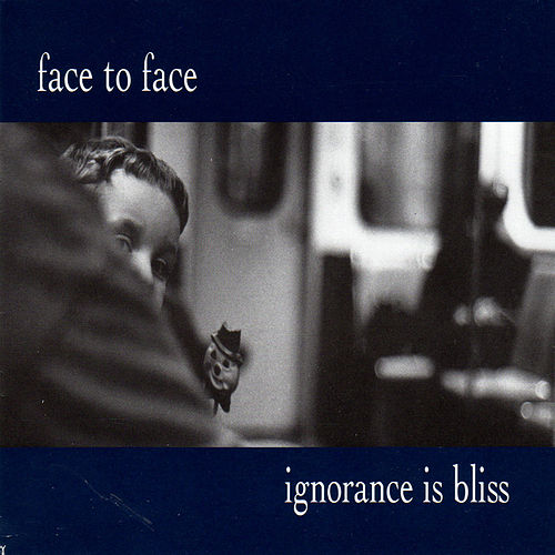 Ignorance Is Bliss (Bonus Tracks) de Face to Face