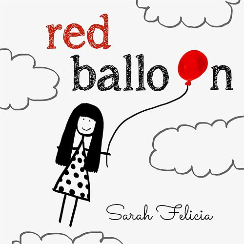 Red Balloon by Sarah Felicia