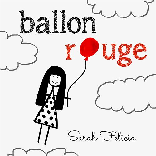 Ballon Rouge by Sarah Felicia