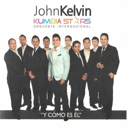 Y cómo es él de John Kelvin Orquesta