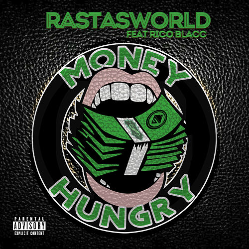 Money Hungry by RastasWorld