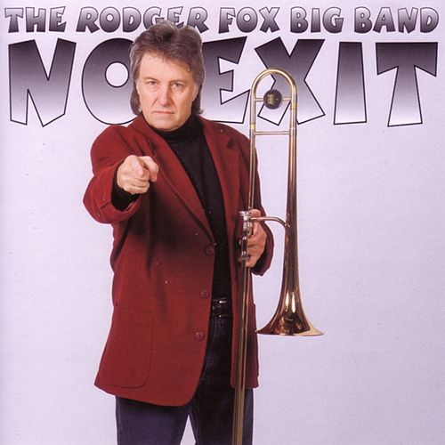 No Exit by The Rodger Fox Big Band
