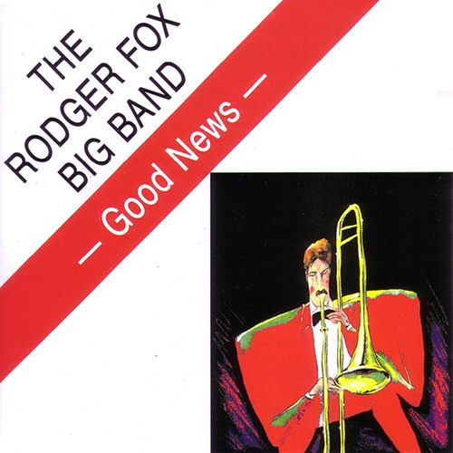 Good News by The Rodger Fox Big Band