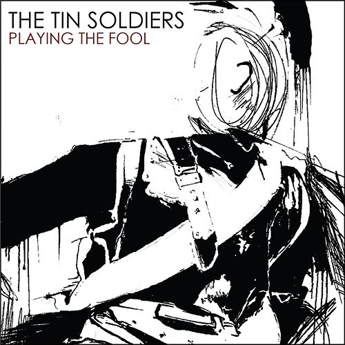 Playing the Fool de Tin Soldiers