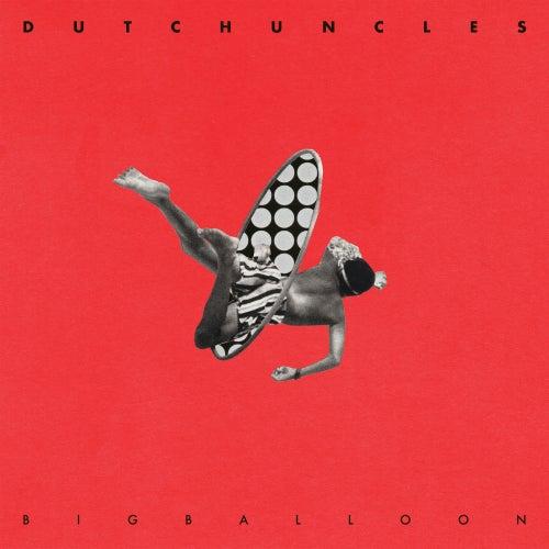 Big Balloon by Dutch Uncles
