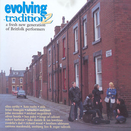 Evolving Tradition, Vol. 2: A Fresh New Generation of Britfolk Performers von Various Artists