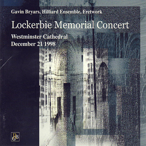 Bryars: Lockerbie Memorial Concert by Gavin Bryars