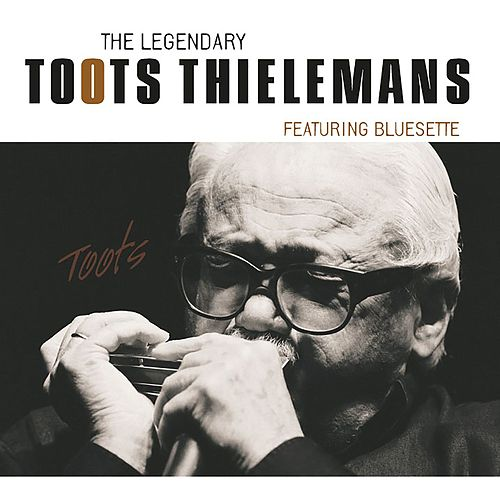 The Legendary Toots Thielemans von Toots Thielemans